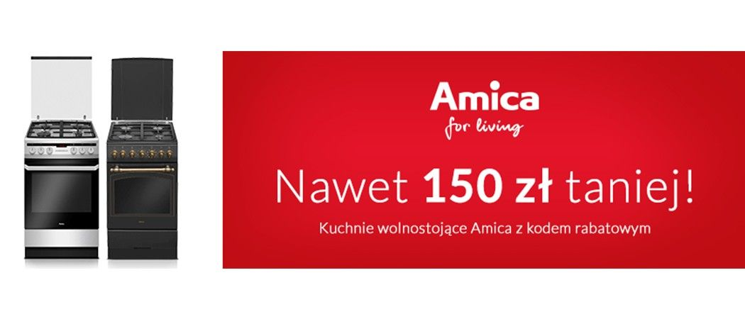 Promocja Amica W Rtv Euro Agd Kup Kuchnię Amica Nawet 150