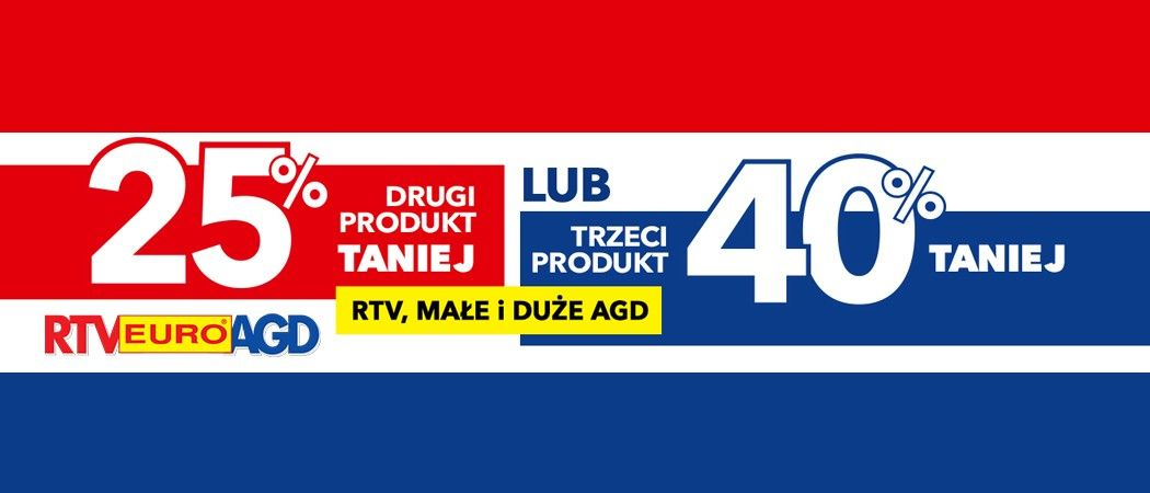 b08e8074e3572f Promocja w RTV EURO AGD - 25% rabatu na drugi produkt lub 40% na trzeci ...